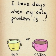 coffe or tea